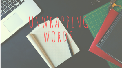 unwrapping words