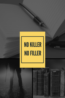 writing doesn't need fillers or killers